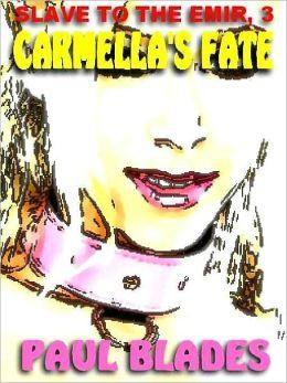 Carmella's Fate [Slave to the Emir Book 3]