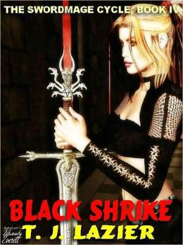 Black Shrike [The Swordmage Cycle IV]