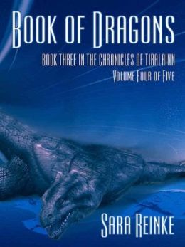 Book of Dragons, Volume 4 of 5 (The Chronicles of Tiralainn Series)