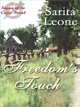 Freedom's Touch [Legacy of the Celtic Brooch Book 2]