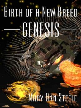 Birth of a New Breed: Genesis [Science Fiction Series Book 4, Vol. 1 of 2]