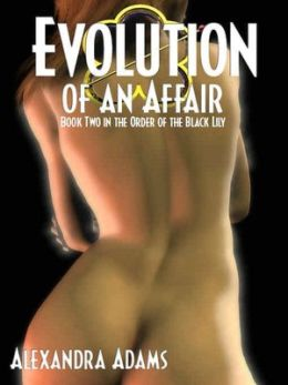 Evolution of an Affair [Order of the Black Lily Book 2]