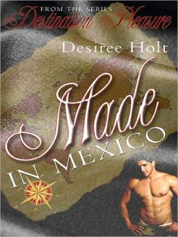 Made In Mexico [Destination Pleasure 1]