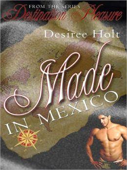 Made In Mexico [Destination Pleasure 1]