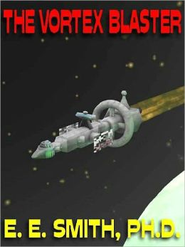 The Vortex Blaster: The Classic SF Novelette