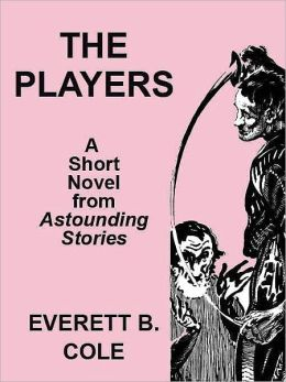 Astounding Stories: The Players