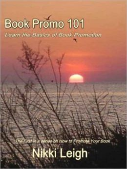 Book Promo 101 [Book 1 in the How to Promote Your Book Series]
