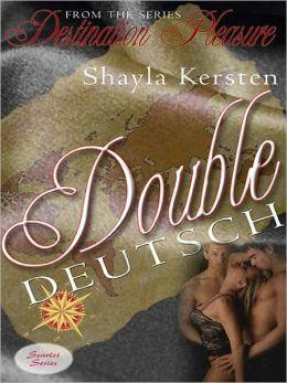 Double Deutsch [Destination Pleasure 6]