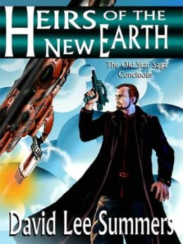 Heirs of the New Earth (Book 3 Old Star New Earth series)