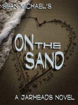 On the Sand [A Jarheads Novel]