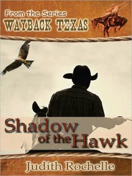 Shadow of the Hawk [Wayback Texas Series]