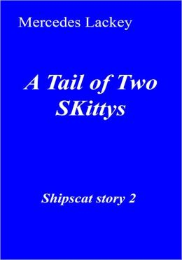 A Tail of Two SKittys (Shipscat Series #2)