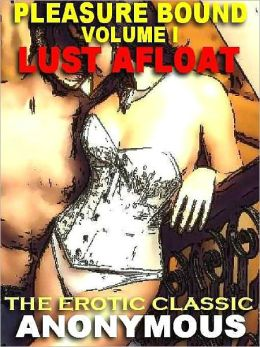 Pleasure Bound Vol. I: Lust Afloat--The Edwardian Erotic Classic