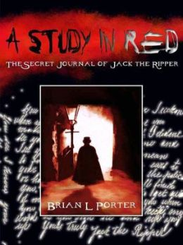 A Study in Red: The Secret Journal of Jack the Ripper