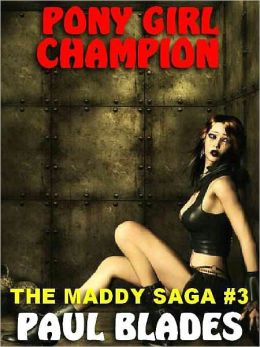 Pony Girl Champion [The Maddy Saga #3]