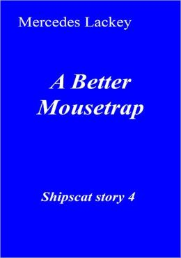 A Better Mousetrap (Shipscat Series #4)