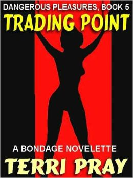Trading Point [Dangerous Pleasures #5]