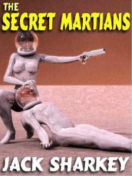 The Secret Martians: A Lost Pulp Classic