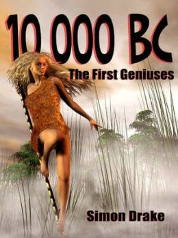 10,000 BC: The First Geniuses