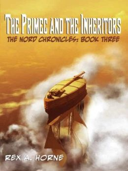 The Primec and the Inheritors [The Nord Chronicles Book 3]