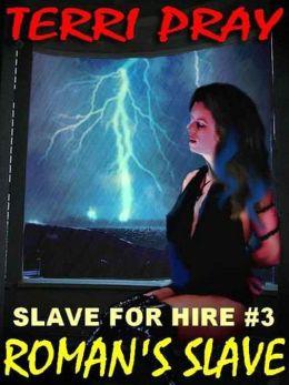 Roman's Slave [Slave for Hire #3]