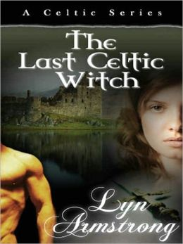 The Last Celtic Witch [Celtic Series Book 1]