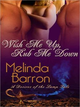 Wish Me Up, Rub Me Down [A Desires of the Lamp Tale -- Book one]