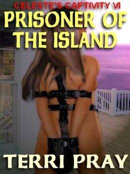 Prisoner of the Island [Celeste's Captivity VI]