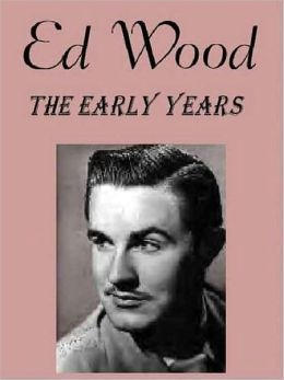 Ed Wood: The Early Years