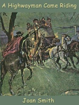 A Highwayman Came Riding
