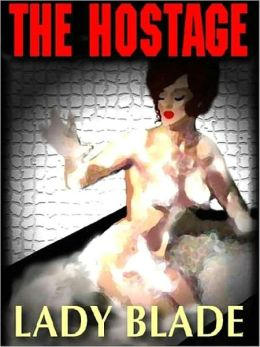 The Hostage: A Tale of Woman Dominant