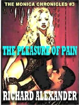 The Pleasure of Pain [The Monica Chronicles 3]