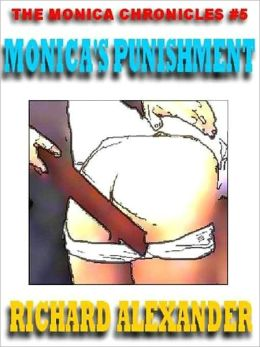 Monica's Punishment [The Monica Chronicles 5]
