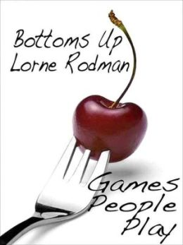 Games People Play: Bottoms Up