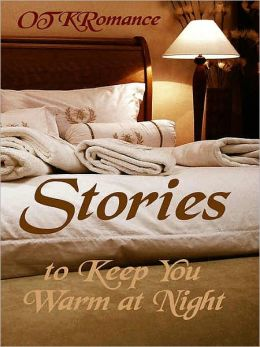 Stories to Keep You Warm at Night
