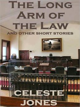 The Long Arm of the Law and Other Short Stories