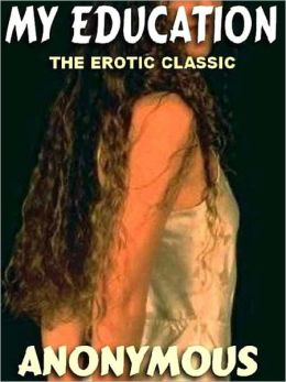 My Education: A Classic of Victorian Erotica