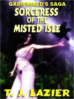 Sorceress of the Misted Isle [Gadifriald's Saga]