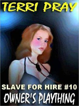 Owner's Plaything [Slave for Hire #10]