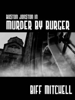 Boston Jonson in Murder by Burger