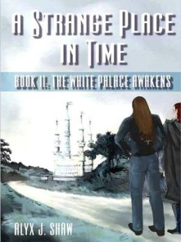 The White Palace Awakens [A Strange Place in Time 2]