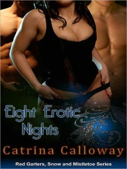 Eight Erotic Nights [A Red Garters, Snow and Mistletoe Tale]