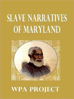 Slave Narratives of Maryland