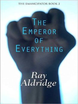 The Emperor of Everything [The Emancipator Book 2]