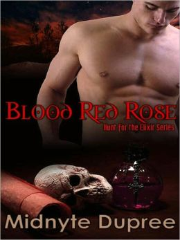 Blood Red Rose [The Hunt for the Elixir Book Three]