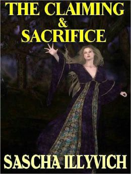 The Claiming & Sacrifice: Two Novellas of Fantasy and Eros