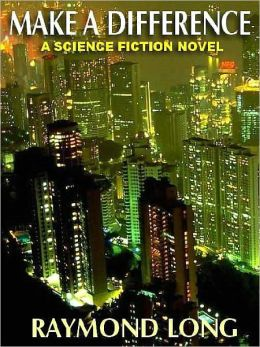 Make A Difference: A Science Fictional Novel Of Suspense