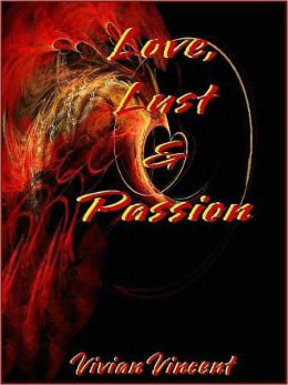 Love, Lust and Passion
