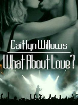 What About Love? [The Heartbreakers Series, Book I]