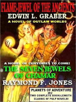 Flame Jewel of the Ancients & The Seven Jewels of Chamar [Planets of Adventure #2]